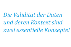 The validity of data and its context are two essential concepts!