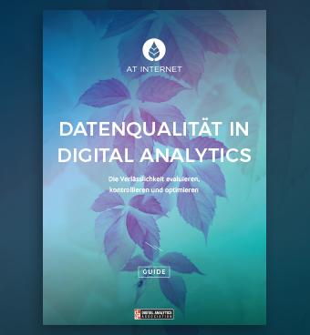 DATENQUALITÄT IN DIGITAL ANALYTICS - Die Verlässlichkeit evaluieren, kontrollieren und optimierenn